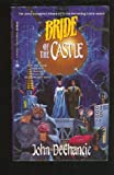 Bride of the Castle, John DeChancie, 0441001203