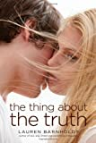The Thing about the Truth, Lauren Barnholdt, 1442434619