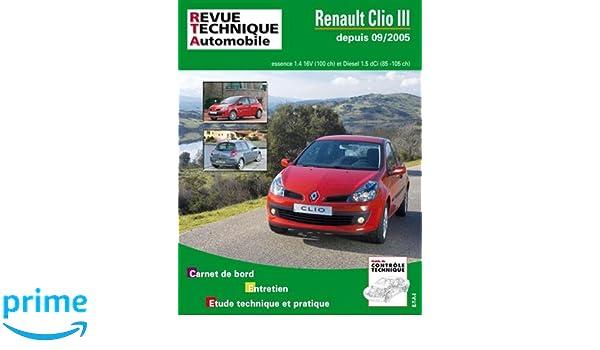 Rta b702.6 Renault clio III 1,4v 16v+1.5dci 85/105 Revue technique automobile: Amazon.es: ETAI: Libros en idiomas extranjeros