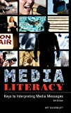 Media Literacy: Keys to Interpreting Media Messages, Art Silverblatt, 0275992586