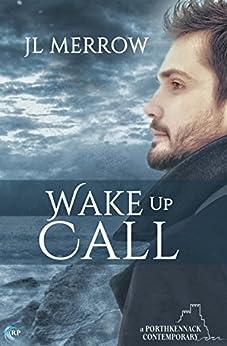 Wake Up Call (Porthkennack Book 1) by [Merrow, JL]