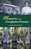 Memoirs of an Everglades Pioneer, Gertrude Petersen Winne, 0979927471