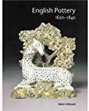 English Pottery, 1620-1840, Robin Hildyard, 1851774424