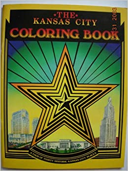 The Kansas City Coloring Book A Tour Of Thirty Historic Places Unknown Binding 1976