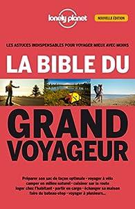 La bible du grand voyageur par Anick Marie Bouchard