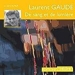 De sang et de lumière | Laurent Gaudé
