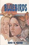 Bluebirds, David W. Frasure, 0914295942
