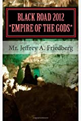 Black Road 2012: Empire of the Gods (The God Conspiracy, Vol. 1) Paperback