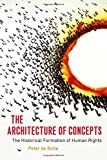 img - for The Architecture of Concepts: The Historical Formation of Human Rights by Peter de Bolla (2013-12-01) book / textbook / text book