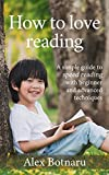 How to love reading: A simple guide to speed reading with beginner and advanced techniques