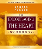 Encouraging The Heart Workbook (J-B Leadership Challenge: Kouzes/Posner)