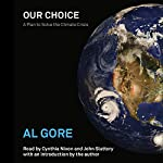 Our Choice: A Plan to Solve the Climate Crisis | Al Gore