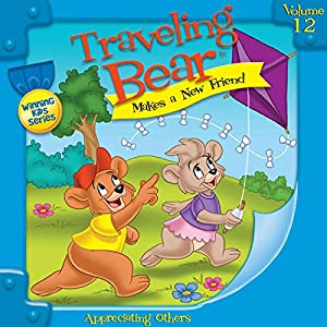 Traveling Bear Makes a New Friend Audiobook