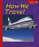 How We Travel, Rebecca Weber, 0756506522