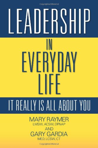 Leadership in Everyday Life: It Really Is All about - Gardia La