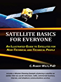 Satellite Basics for Everyone: An Illustrated Guide to Satellites for Non-Technical and Technical People (English Edition)