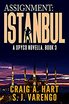 Assignment: Istanbul (A SpyCo Novella Book 3) by [Hart, Craig A., Varengo, S. J.]