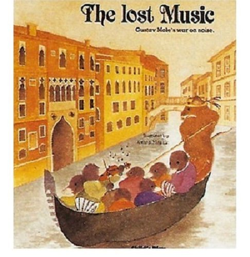 The Lost Music: Gustav Mole's War on Noise (Child's Play Library)
