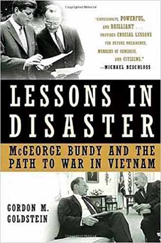 Lessons In Disaster Mcgeorge Bundy And The Path To War In Vietnam