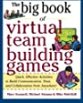 Big Book of Virtual Teambuilding Games: Quick, Effective Activities to Build Communication, Trust and Collaboration from Anywhere! (Big Book Series)