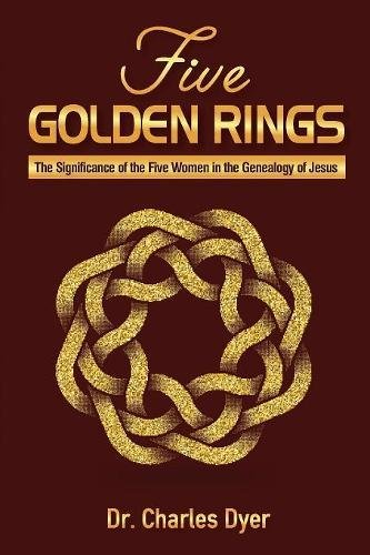 Five Golden Rings: The Significance of the Five Women in the Genealogy of -