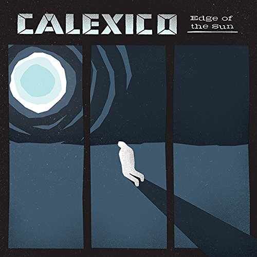 CD : Calexico - Edge Of The Sun (CD)