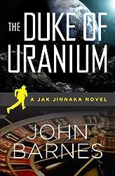 The Duke of Uranium (Jak Jinnaka) (Volume 1)