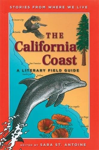 The California Coast: A Literary Field Guide (Stories from Where We Live)