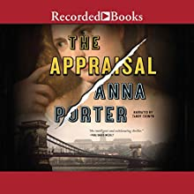 The Appraisal Audiobook by Anna Porter Narrated by Tandy Cronyn