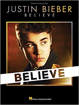 Justin Bieber - Believe (Piano/Vocal/Guitar) by Justin Bieber (2013-01-01)