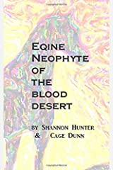 Equine Neophyte of the Blood Desert Paperback