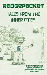 Radgepacket Six: Tales From The Inner Cities (Radgepacket - Modern Fiction Anthologies Book 6)