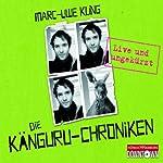 Die Känguru-Chroniken: Live und ungekürzt | Marc-Uwe Kling