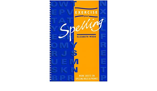 Workbook free phonics worksheets : Exercise Your Spelling: Worksheets on Spelling Rules and Phonics ...