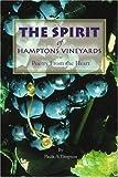 The Spirit of Hamptons Vineyards, Paula Timpson, 0595245196