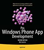 Pro Windows Phone App Development, Rob Cameron, 1430239360