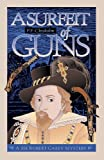 A Surfeit of Guns by P.F. Chisholm front cover