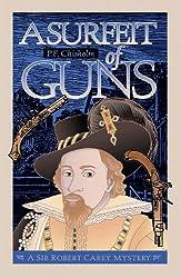 A Surfeit of Guns: A Sir Robert Carey Mystery (Sir Robert Carey Mysteries Book 3)