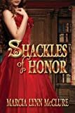 Shackles of Honor, Marcia Lynn McClure, 0985280743