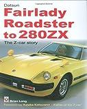 Datsun Fairlady Roadster to 280ZX: The Z-Car Story -Hardbound