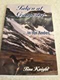 Taken at Gunpoint - In the Andes, Tina Knight and Roscoe Knight, 1883893453
