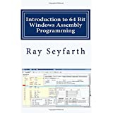 Introduction to 64 Bit Windows Assembly Programming