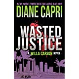 Wasted Justice: A Judge Willa Carson Mystery Novel (The Hunt For Justice Series Book 4)