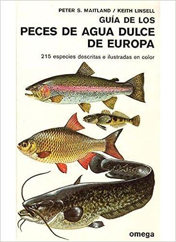 Guía de los peces de agua dulce de Europa.: Peter S. Maitland: 9788428205665: Amazon.com: Books