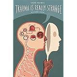 Trauma is Really Strange