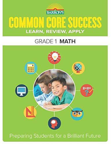 Barron's Common Core Success Grade 1 Math: Preparing Students for a Brilliant Future