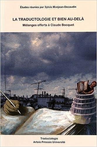 Livre gratuits en ligne La traductologie et bien au-delà : Mélanges offerts à Claude Bocquet pdf epub