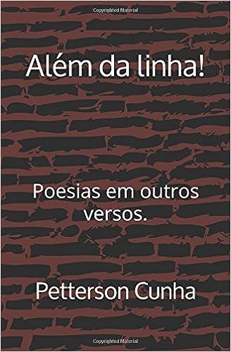 Além da linha!: Poesias em outros versos : Petterson Cunha, Kindle