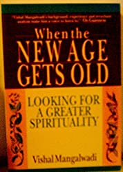 When the New Age Gets Old: Looking for a Greater Spirituality