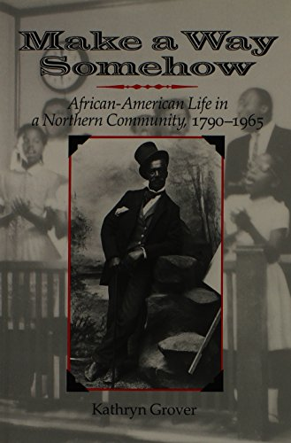 Make a Way Somehow: African-American Life in a Northern Community, 1790-1965 (New York State Series)
